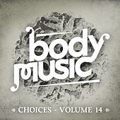Body Music - Choices, Vol. 14 by Various Artists