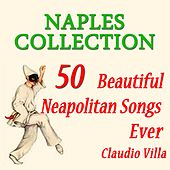 Naples Collection: 50 Beautiful Neapolitan Songs Ever by Claudio Villa