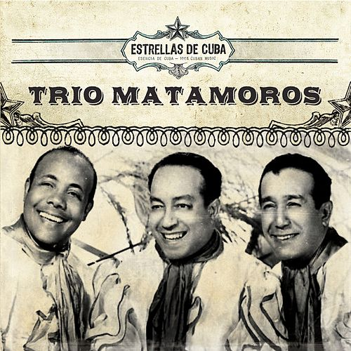Play & Download Estrellas de Cuba: Trio Matamoros by Trio Matamoros | Napster