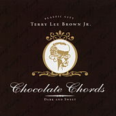 Play & Download Chocolate Chords by Terry Lee Brown Jr. | Napster