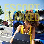 Play & Download Escort Remixed by Escort | Napster