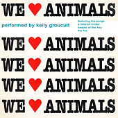 Play & Download We Love Animals by Kelly Groucutt | Napster