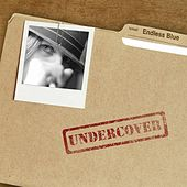 Play & Download Undercover by Endless Blue | Napster