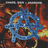 Chaos, Bier & Anarchie by Various Artists