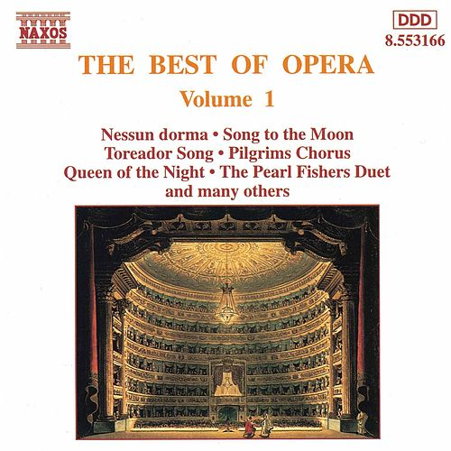Play & Download The Best of Opera Vol. 1 by Various Artists | Napster
