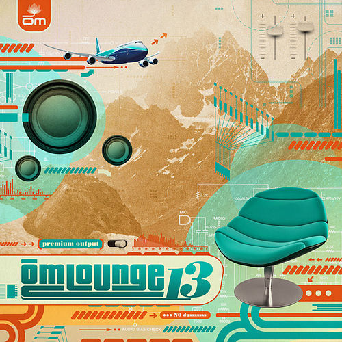 Play & Download Om Lounge, Vol. 13 by Various Artists | Napster