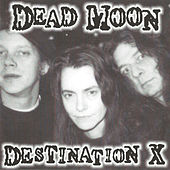 Destination X by Dead Moon