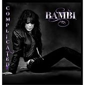 Complicated by Bambi