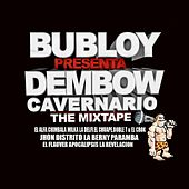 Play & Download Bubloy Presenta: Dembow Cavernario by Various Artists | Napster