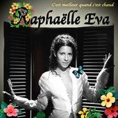 Play & Download C'est meilleur quand c'est chaud by Raphaëlle Eva | Napster