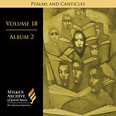 Milken Archive Volume 18, Album 2: Psalms and Canticles - Jewish Choral Art in America by Various Artists