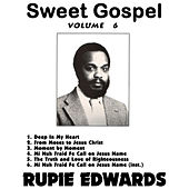 Play & Download Sweet Gospel, Vol. 6 by Rupie Edwards | Napster