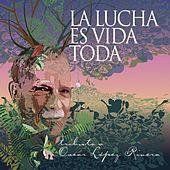 La Lucha Es Vida Toda by Various Artists