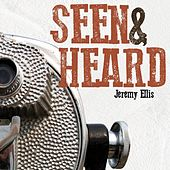 Play & Download Seen & Heard by Jeremy Ellis | Napster