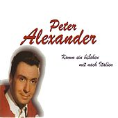 Play & Download Komm Ein Bichen Mit Nach Italien by Peter Alexander | Napster
