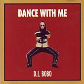 Play & Download Dance With Me by DJ Bobo | Napster