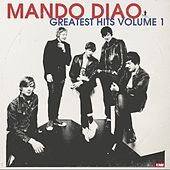 Play & Download Greatest Hits Volume 1 by Mando Diao | Napster