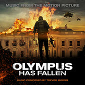 Olympus Has Fallen (Music from the Motion Picture) by Trevor Morris