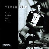 When I Call Your Name by Vince Gill