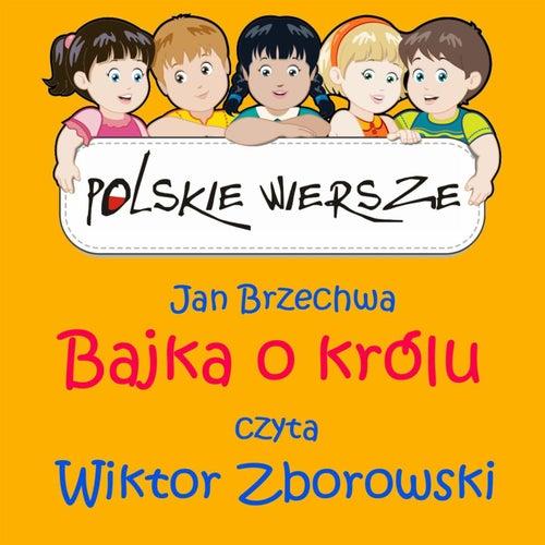 Polskie Wiersze / Jan Brzechwa - Bajka o krolu by Wiktor Zborowski