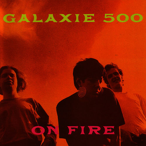 Play & Download On Fire by Galaxie 500 | Napster