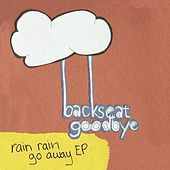 Rain Rain Go Away by Backseat Goodbye