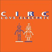 Play & Download Electric Love by Circ | Napster