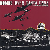 Play & Download Bombs Over Santa Cruz by Various Artists | Napster