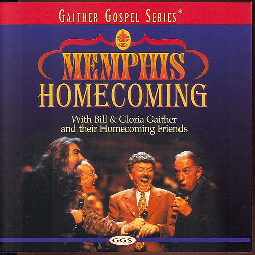 Play & Download Memphis Homecoming by Bill & Gloria Gaither | Napster