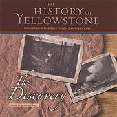 Play & Download The History Of Yellowstone - The Discovery by Brian McBride | Napster