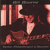 Play & Download Farmer, Philanthropist & Musician by Bill Bourne | Napster
