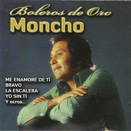 Play & Download Boleros de Oro by Moncho | Napster