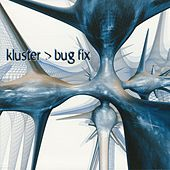 Play & Download Bug Fix by Kluster | Napster
