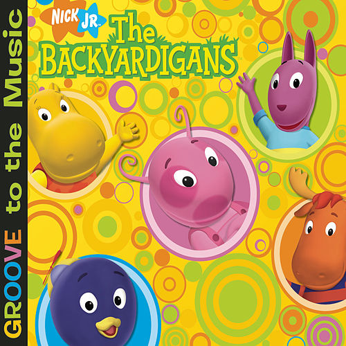 Play & Download The Backyardigans Groove To The Music by The Backyardigans | Napster