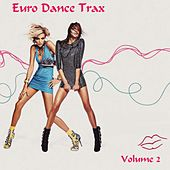 Play & Download Euro Dance Trax, Vol. 2 by Various Artists | Napster