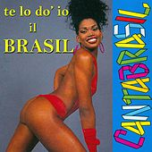 Te lo do' io il Brasil (Cantabrasil) by Various Artists