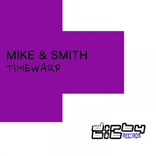 Play & Download Timewarp (Original Mix) by Mike Smith | Napster