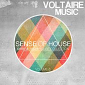 Play & Download Sense of House, Vol. 6 (Deep & Tech House Collection) by Various Artists | Napster