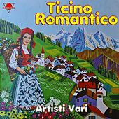 Ticino romantico by Various Artists