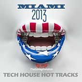 Play & Download Miami 2013 Tech House Hot Tracks (Selected By Paolo Madzone Zampetti) by Various Artists | Napster