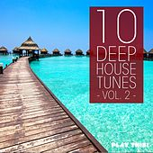 10 Deep House Tunes, Vol. 2 by Various Artists