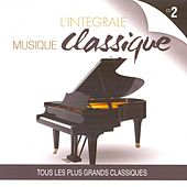 Play & Download L'intégrale musique classique, vol. 2 (Tous les plus grands classiques) by Various Artists | Napster