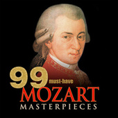 Play & Download 99 Must-Have Mozart Masterpieces by Various Artists | Napster