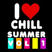 Play & Download I Love Chill Summer, Vol.1 by Various Artists | Napster