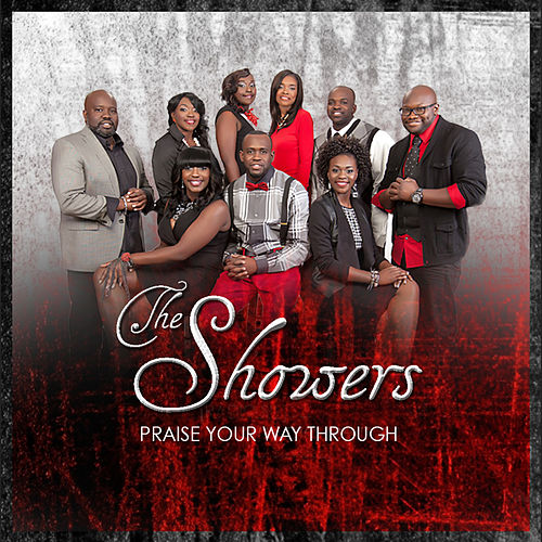 Play & Download Praise Your Way Through - Single by The Showers | Napster