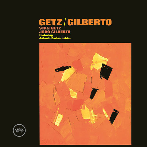 Getz/Gilberto by Various Artists