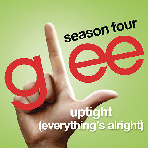 Uptight (Everything's Alright) (Glee Cast Version) von Glee Cast