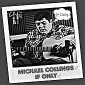 If Only by Michael Collings