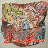 Play & Download Criolla Karabalí by Sierra Maestra | Napster