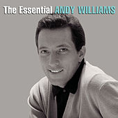 Play & Download The Essential Andy Williams by Andy Williams | Napster